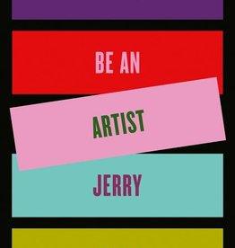 How to Be an Artist / Jerry Saltz
