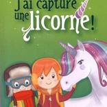 La Licornerie ♥♥ Livre J'ai capturé une licorne
