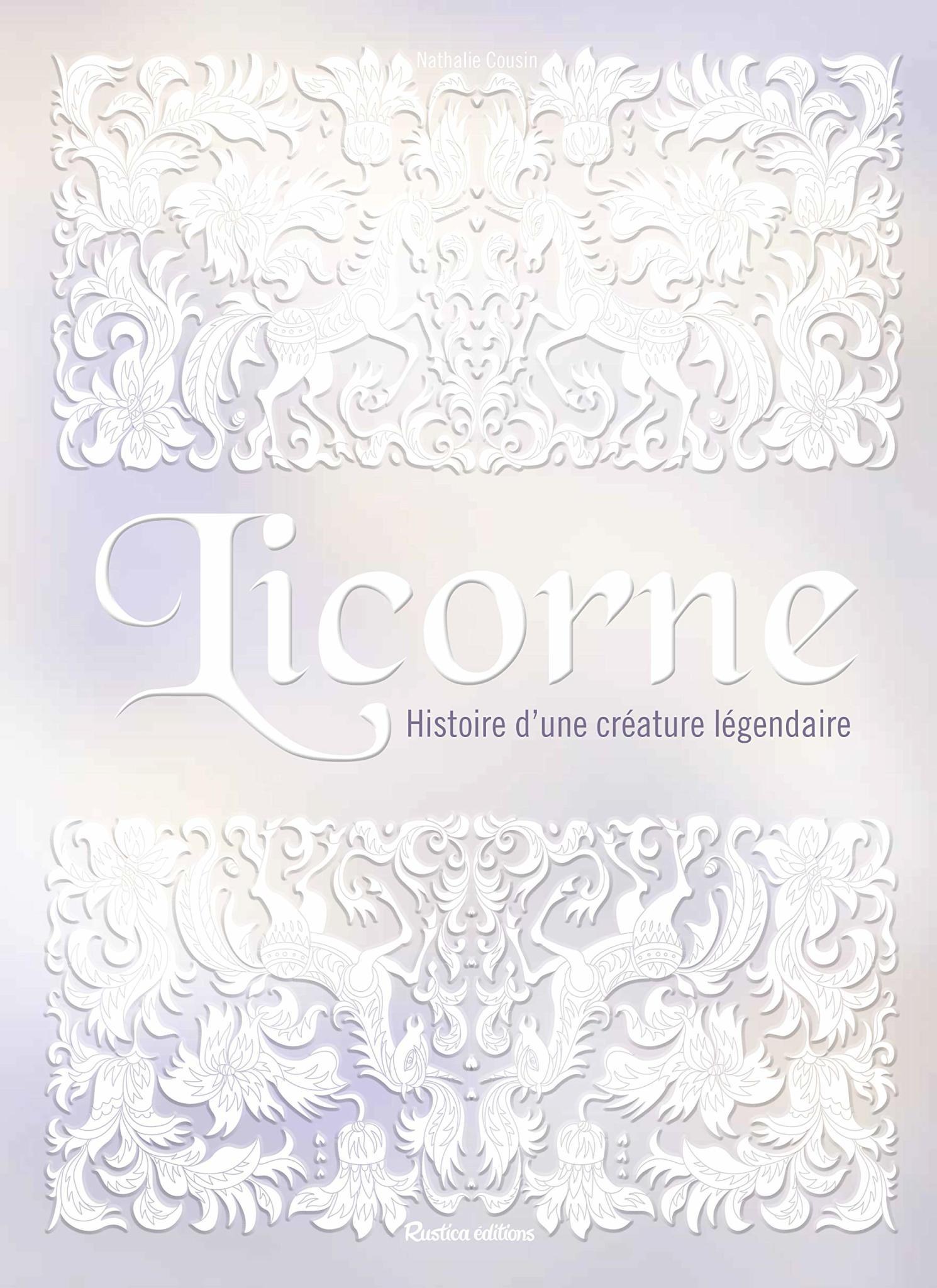 Livre Licorne Histoire D Une Creature Legendaire