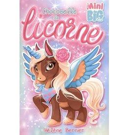 La Licornerie ♥♥ Livre Mini Big : Chocobelle la licorne