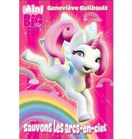 La Licornerie ♥♥ Livre Mini Big : Sauvons les arcs-en-ciel