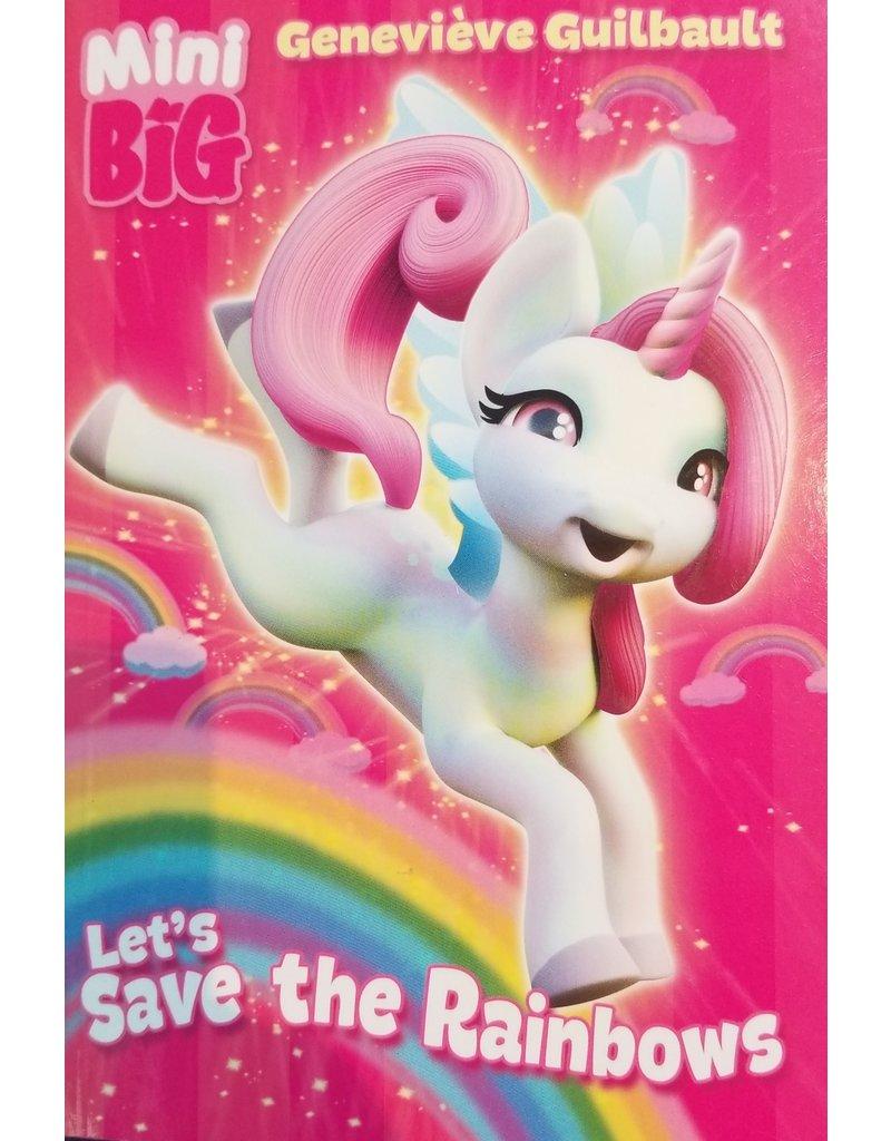 La Licornerie Livre Mini big: Let's save the rainbows