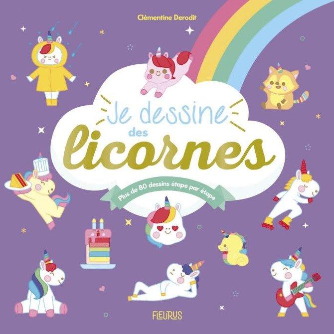 La Licornerie Livre pour apprendre à dessiner Je dessine des licornes