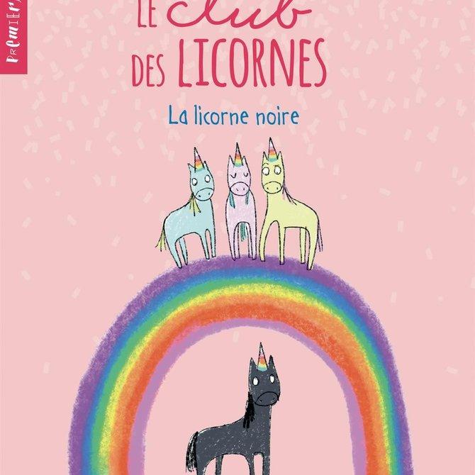 La Licornerie Le Club des Licornes : La Licorne Noire Book