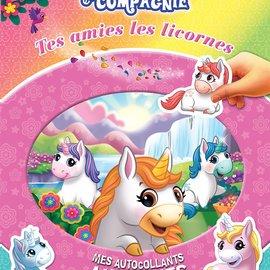 La Licornerie Licornes et compagnie : Tes amies les licornes Book