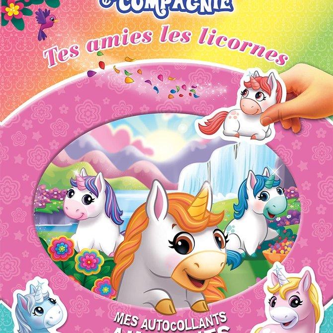 La Licornerie Livre d'autocollants Licornes et compagnie : Tes amies les licornes