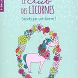 La Licornerie Livre Le club des licornes 2 : Sauvés par une licorne!