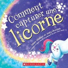 La Licornerie Livre Comment capturer une licorne