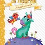 La Licornerie Journal de Licorne 2 : Le bébé dragon Book