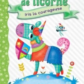La Licornerie Livre Journal de Licorne 3 : Iris la courageuse