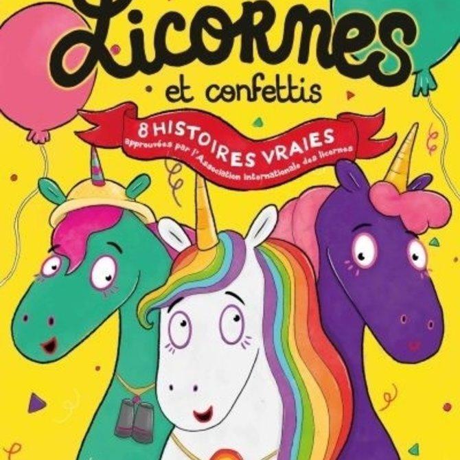 La Licornerie Livre Licornes et confettis