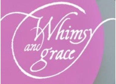 Whimsy and Grace