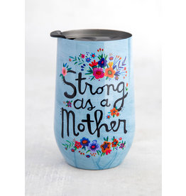 Natural Life Strong As A Mother Wine Tumbler