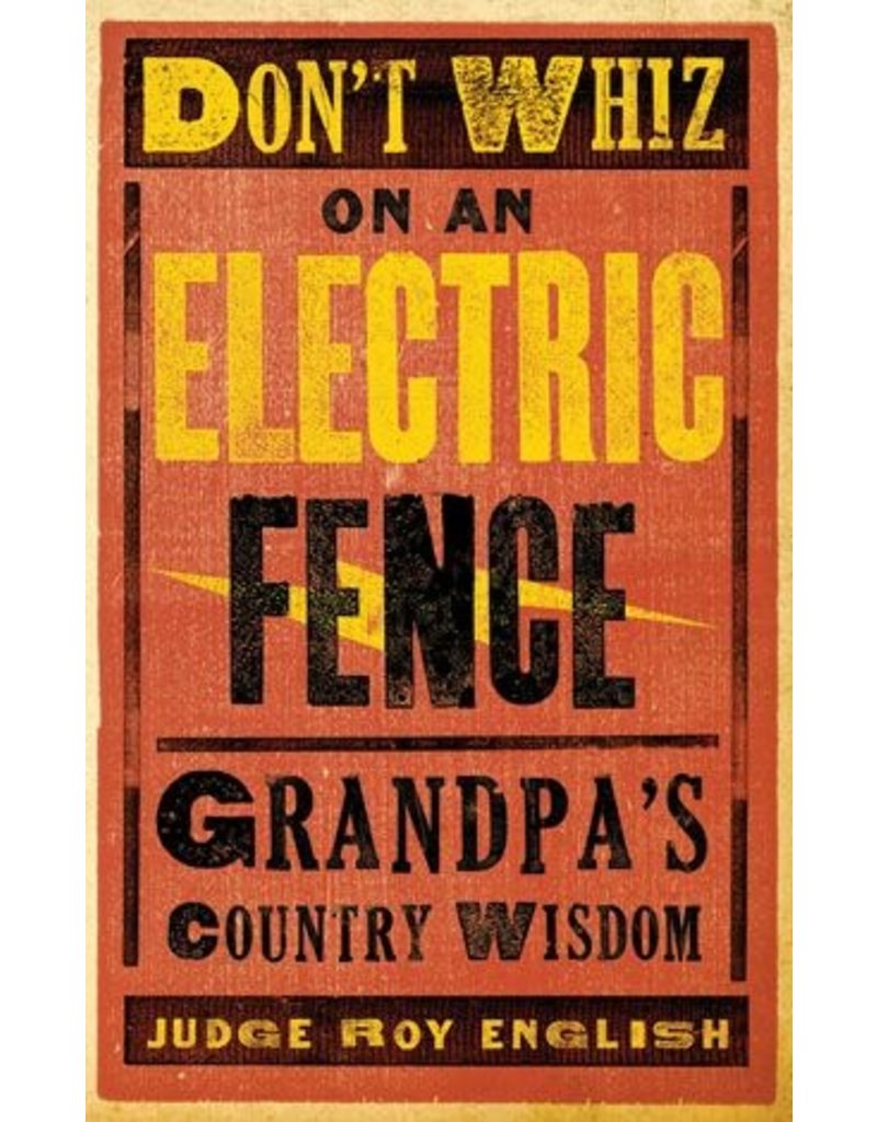 Gibbs Smith Publishers Don't Whiz on an Electric Fence
