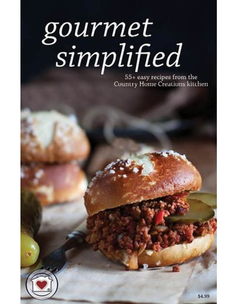 Country Home Creations Gourmet Simplified Country Home Creations Cookbook