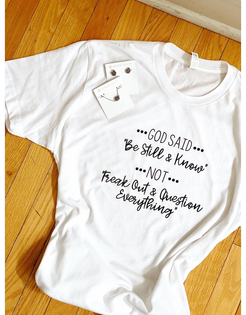 """Midwest Tees God Said """"Be Still & Know"""" - White"""