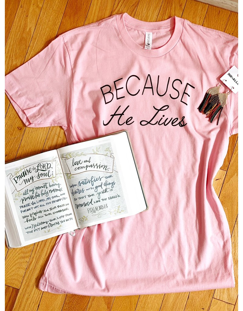 Midwest Tees Because He Lives - Pink