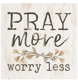 P. Graham Dunn Pray More Worry Less Block Art