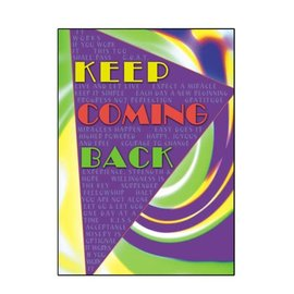 Keep Coming Back Greeting Card