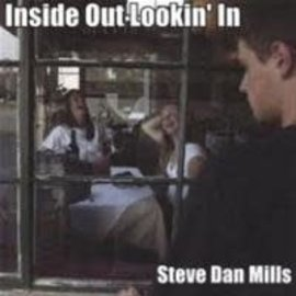 CD; Inside Out Lookin' In - Steve Dan Mills