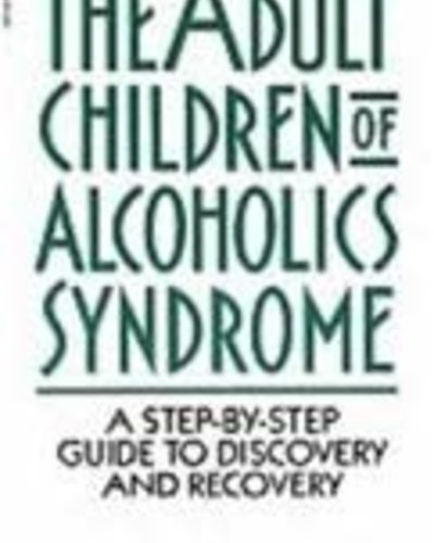 The Adult Children of Alcoholics Syndrome