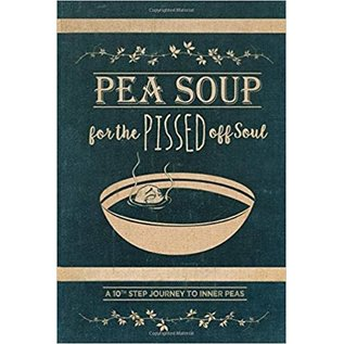 Pea Soup for the Pissed Off Soul