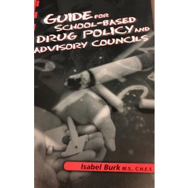 Guide For School-Based Drug Policy and Advisory Councils