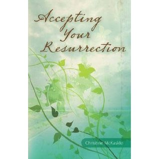 Accepting Your Resurrection
