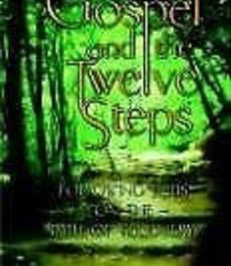 Gospel and The Twelve Steps