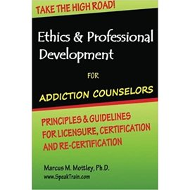 Ethics & Professional Development For Addiction Counselors