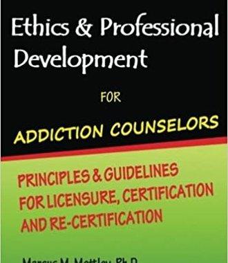 Ethics & Professional Development For Addiction Counselors