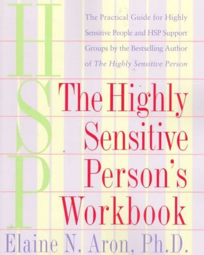 Highly Sensitive Person's Workbook