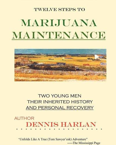 Twelve Steps To Marijuana Maintenance
