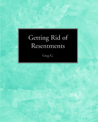 Getting Rid of Resentments