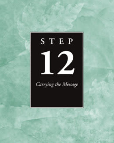 Step 12 Carrying The Message