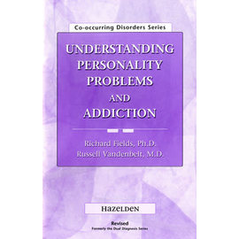 Understanding Personality Problems and Addiction
