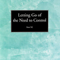 Letting Go The Need To Control