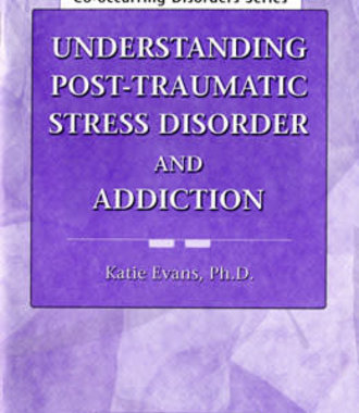 Understanding Post-Traumatic Stress Disorder and Addiction