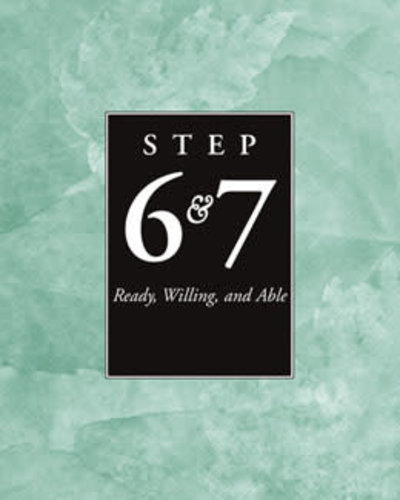 Step 6,7 Ready, Willing, Able