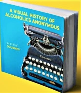 A Visual History of A.A - An Archival Journey