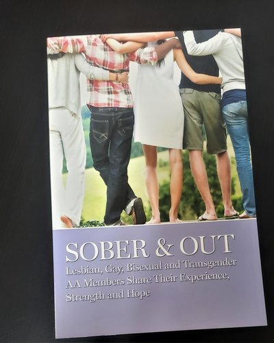 Sober & Out - Gay, Lesbian, Bisexual & Transgender AA Members share their Experience, Strength & Hope