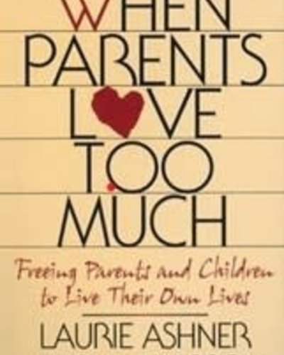 When Parents Love Too Much