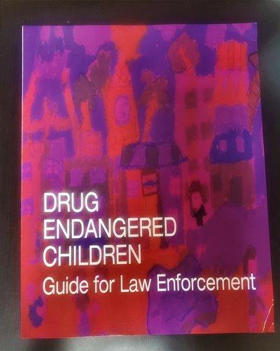 Drug Endangered Children Guide for Law Enforcement