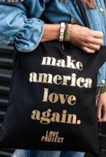 LOVE is Project Make America Love Again Tote