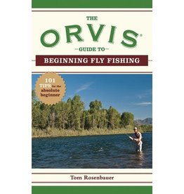 Sky Horse Publishing The Orvis Guide to Beginning Fly Fishing