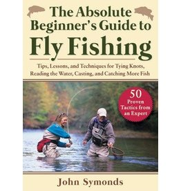Sky Horse Publishing The Absolute Beginner's Guide to Fly Fishing