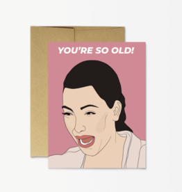Party Mountain Paper Co Party Mountain Paper Co. | Kim You're So Old Card