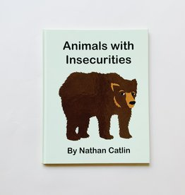 Nathan Catlin Nathan Catlin   Animals With Insecurities