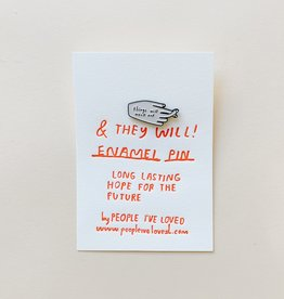 People I've Loved Things Will Work Out Pin