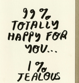 People I've Loved 99% Happy For You Card